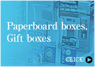 Paperboard boxes, Gift boxes  CLICK